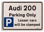 Audi 200 Car Owners Gift| New Parking only Sign | Metal face Brushed Aluminium Audi 200 Model